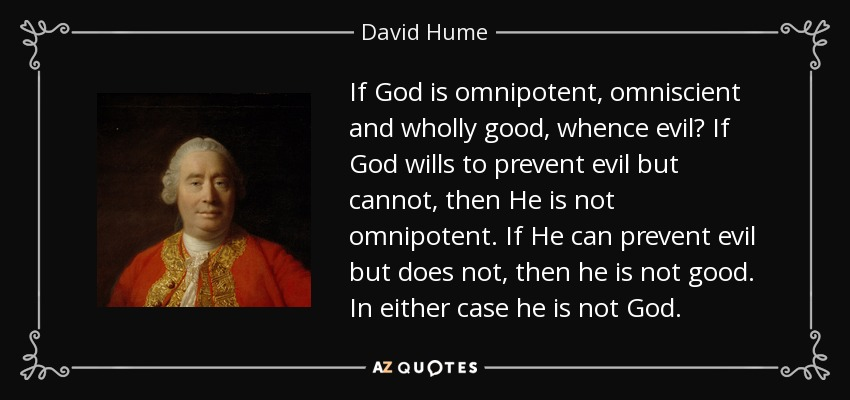 quote-if-god-is-omnipotent-omniscient-and-wholly-good-whence-evil-if-god-wills-to-prevent-david-hume-112-62-32